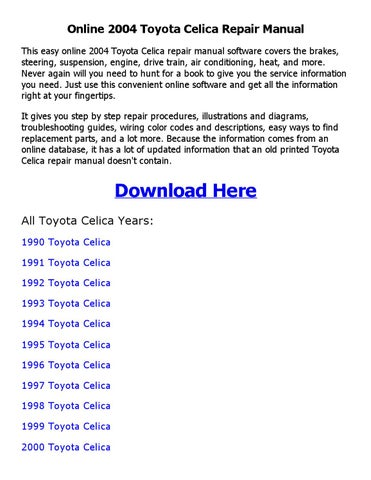 online 2004 toyota celica repair manual this easy online 2004 toyota celica  repair manual software covers the brakes, steering, suspension, engine,