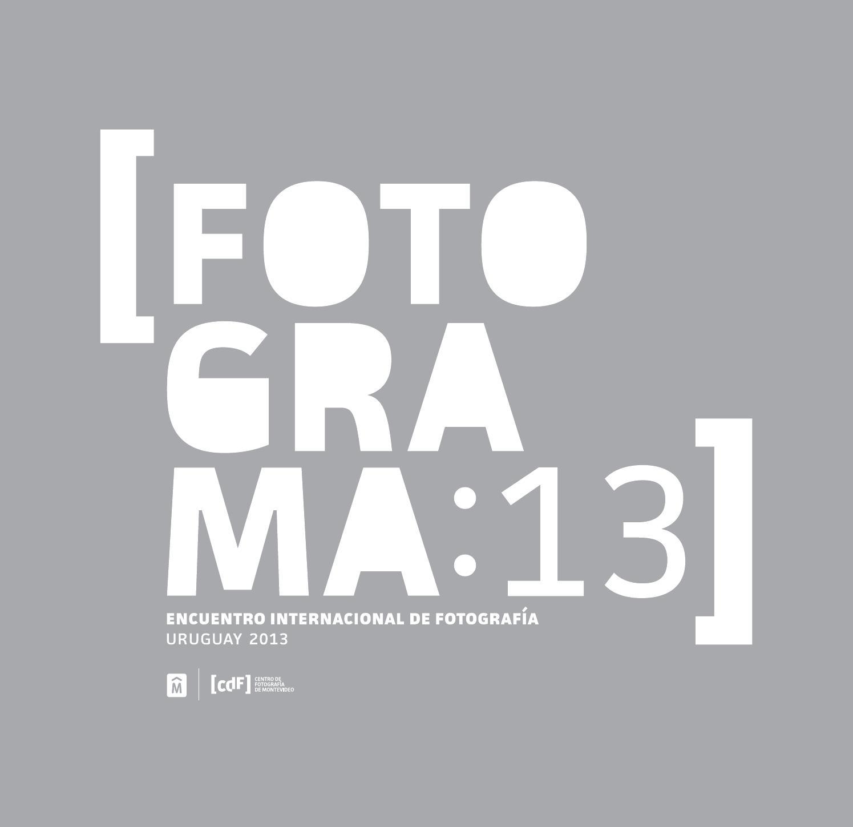 Catálogo Fotograma 2013. Catálogo de exposiciones by Centro de Fotografía  de Montevideo - issuu 9106dfa8524e
