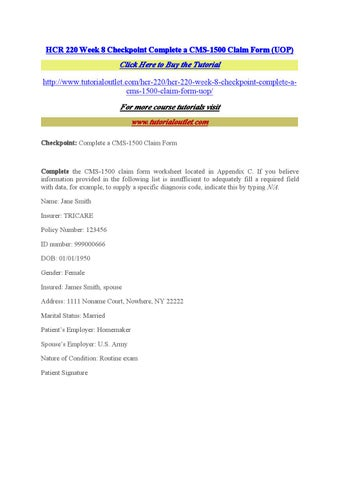 hcr 220 complete a cms 1500 claim form Snaptutorial is a online tutorial store we provides hcr 220 week 8 checkpoint complete a cms-1500 claim form.