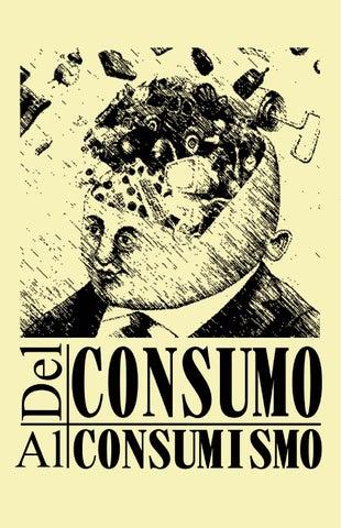Del consumo al consumismo by Clandesta Ediciones - issuu