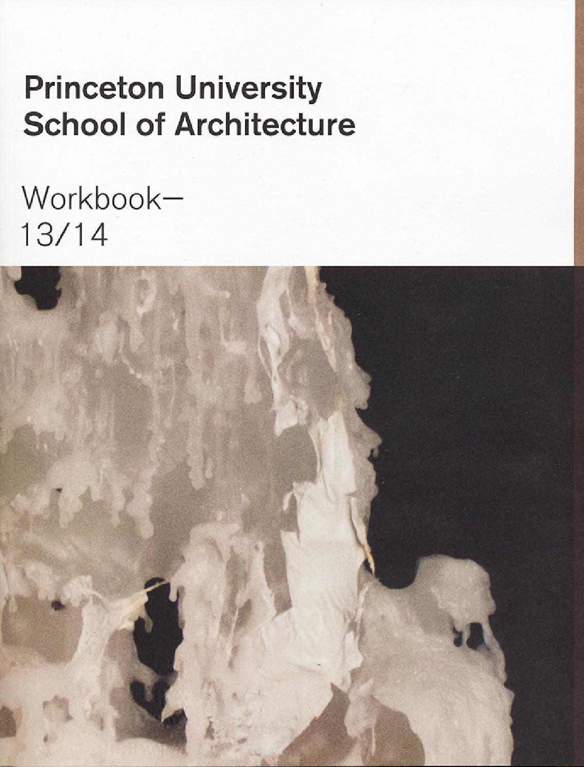 Workbooks the outsiders workbook : Princeton University School of Architecture Workbook 13/14 by ...
