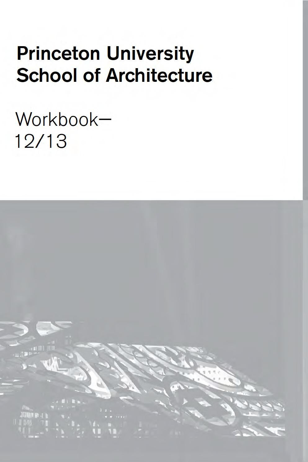 Workbooks developing spatial thinking workbook : Princeton University School of Architecture Workbook 12/13 by ...