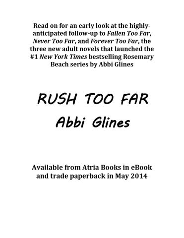 Rush too far excerpt by abbi glines by atria books issuu read on for an early look at the highlyanticipated follow up to fallen too far never too far and forever too far the three new adult novels that launched fandeluxe