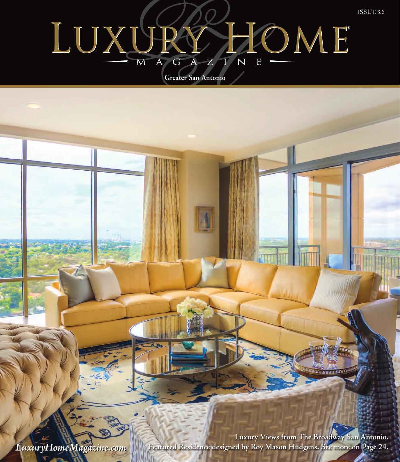 luxury home magazine san antonio issue 36 by luxury home