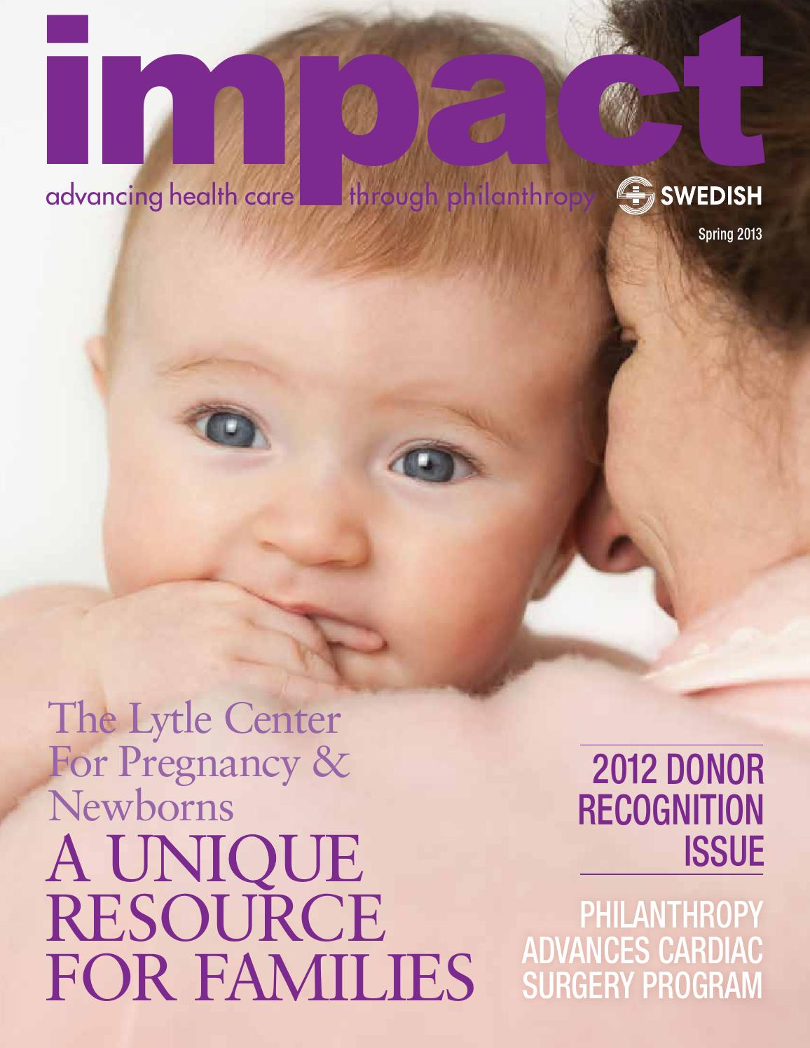 IMPACT Magazine Spring 2013 By Swedish Medical Center Foundation