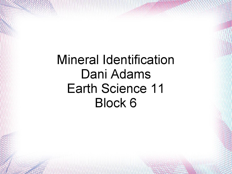Mineralpowerpointdaniadams by Earth Science 11 BSS 2013 - issuu
