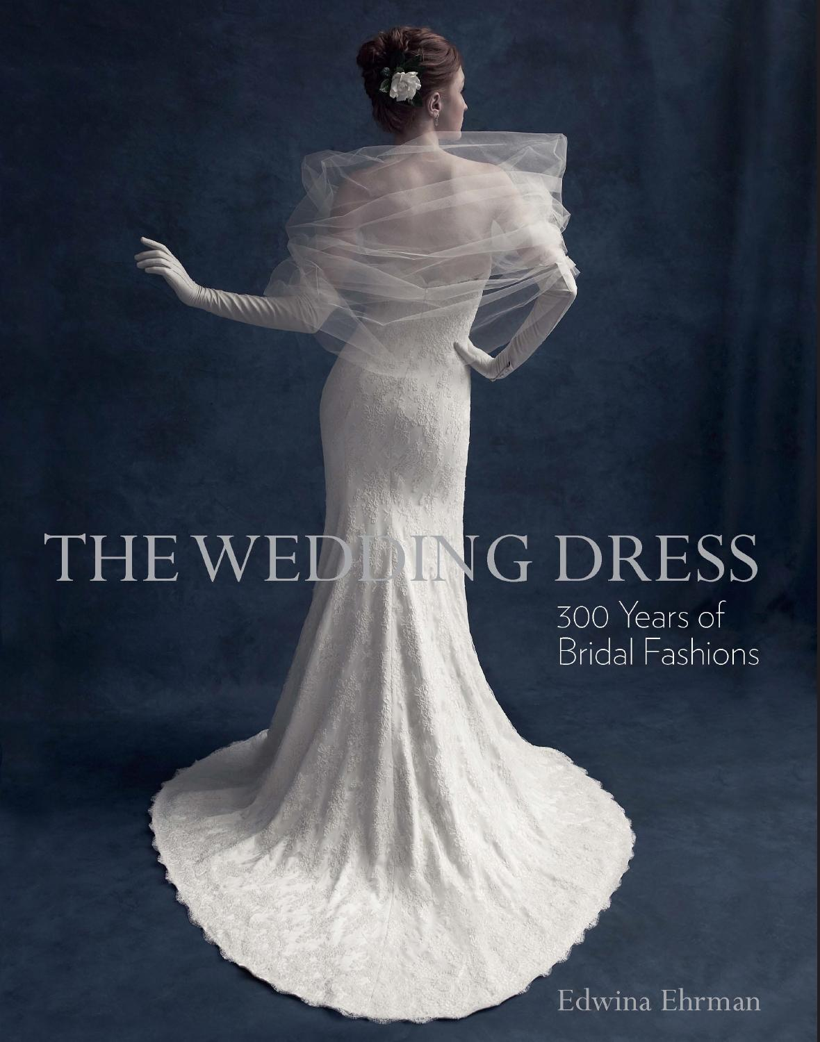 The Wedding Dress: 300 Years of Bridal Fashion by V&A Publishing - issuu