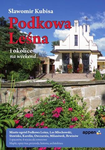1110f9134dcf3e Podkowa Leśna i okolice na weekend by Appen Karpaty - issuu