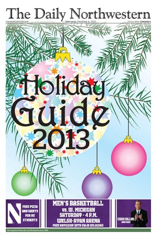The Daily Northwestern Holiday Guide 2013 Dec 4 2013 By The Daily Northwestern Issuu
