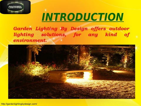 INTRODUCTION Garden Lighting By Design offers outdoor lighting solutions for any kind of environment. : garden lighting solutions - azcodes.com