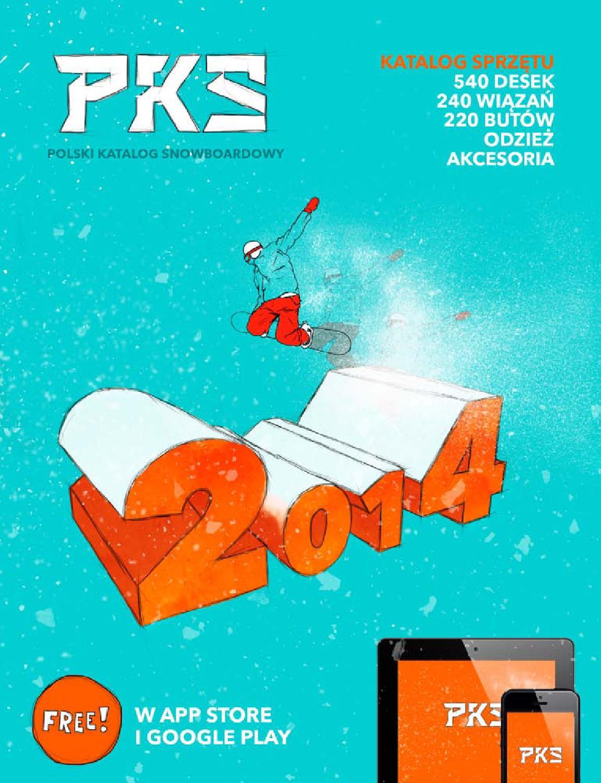 8e02902e4 PKS Polski Katalog Snowboardowy 2014 by Rafał Nowakowski - issuu