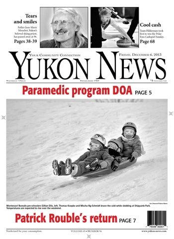 57d6367b02 Yukon News, December 06, 2013 by Black Press Media Group - issuu