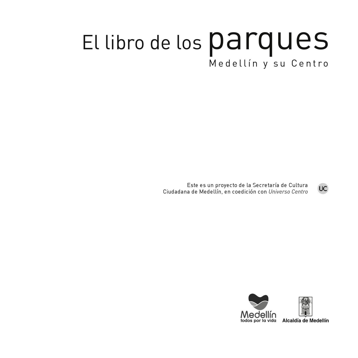 EL LIBRO DE LOS PARQUES   Medellín y su Centro by VIVA la VIDA - issuu 526e01a1ecd3