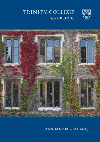 Annual Record 2013 By Trinity College Cambridge Issuu