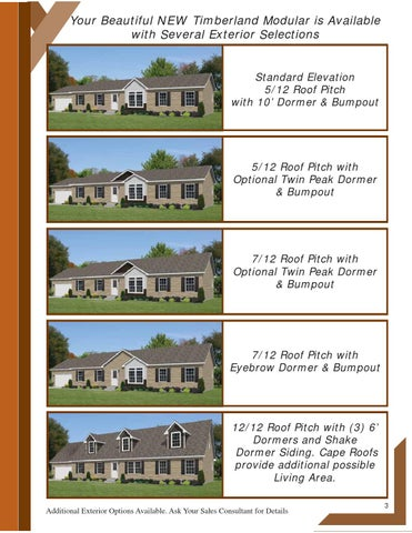 Your Beautiful NEW Timberland Modular Is Available With Several Exterior Selections Standard Elevation 5 12 Roof Pitch 10 Dormer Bumpout