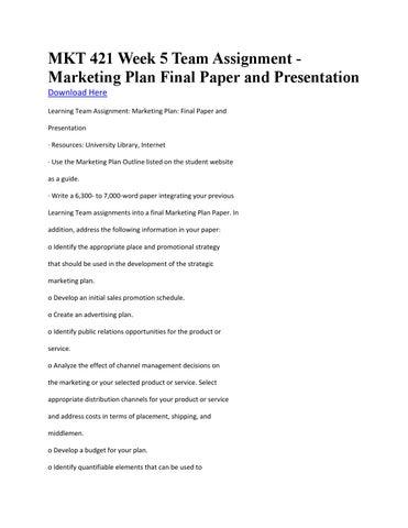 mkt 421 final marketing plan paper create an advertising plan Mkt 421 week 5 team assignment marketing plan final paper and presentation (uop course)  create an advertising plan  mkt 421 week 2 team assignment marketing.