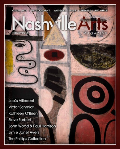 2012 February Nashville Arts Magazine By Nashville Arts Magazine Issuu