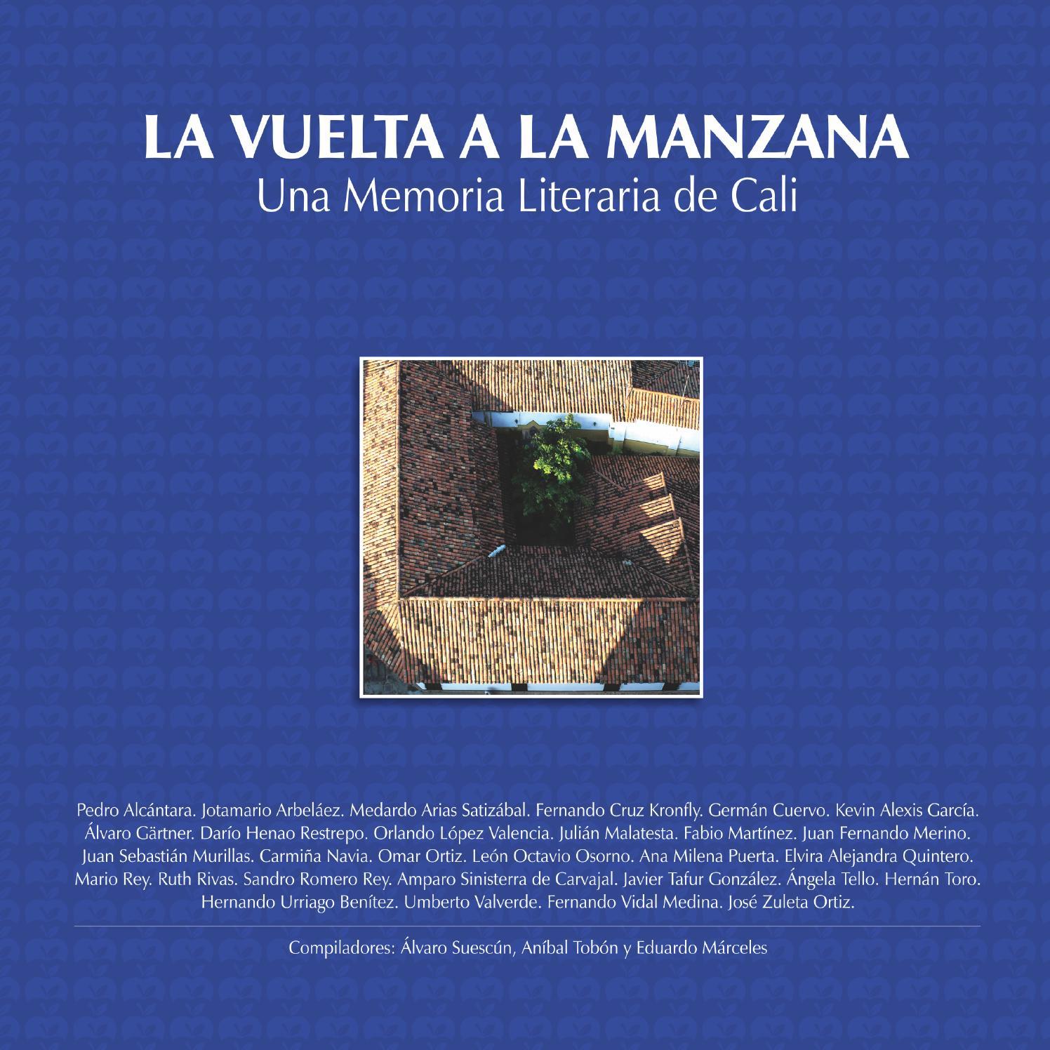 La vuelta a la manzana memoria literaria de cali (2) by Gabriel Ruiz ...