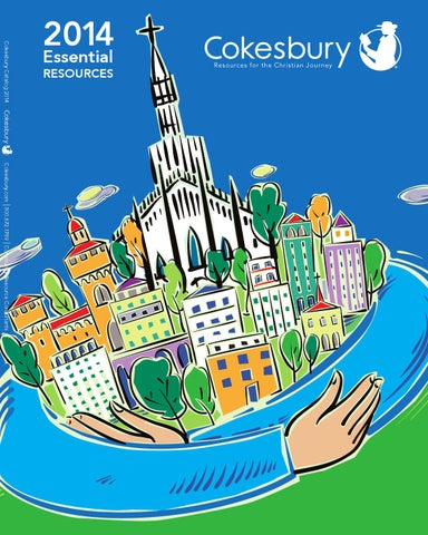 6f9ae544ff64 Cokesbury 2014 Essential Resources Catalog by United Methodist ...