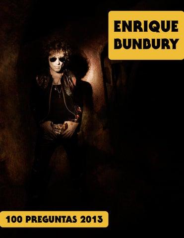 100 Preguntas A Enrique Bunbury 2013 By Bunburyoficial Issuu