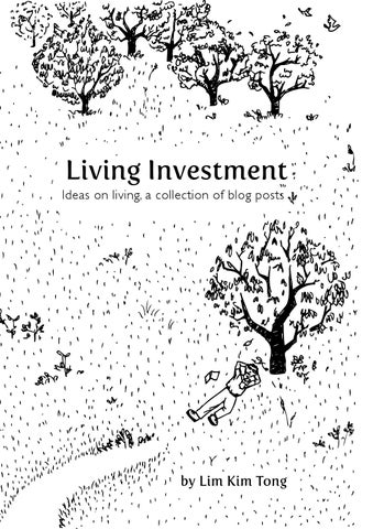 Living investment ebook by lim kim tong issuu living investment ideas on living a collection of blog posts fandeluxe Choice Image