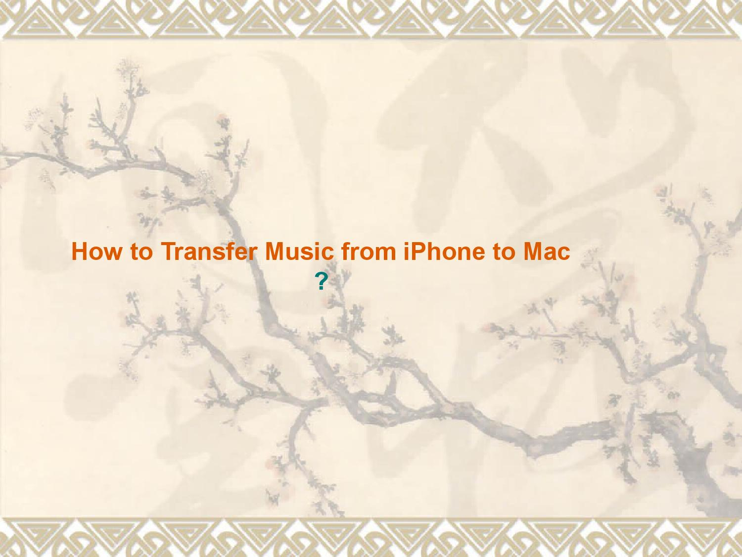 how to put music from iphone to mac