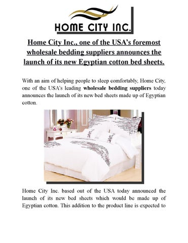 Home City Inc., One Of The USAâu0026#x20AC;u0026#x2122;s Foremost Wholesale Bedding  Suppliers Announces The Launch Of Its New Egyptian Cotton Bed Sheets.