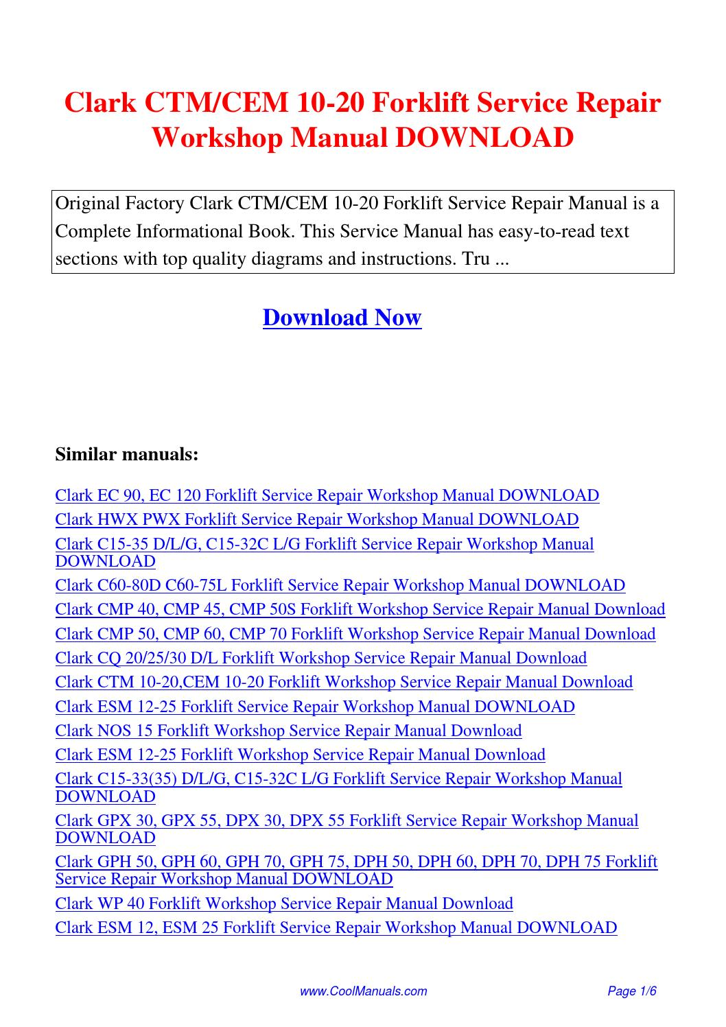 Clark CTM CEM 10-20 Forklift Service Repair Workshop Manual.pdf by Guang  Hui - issuu