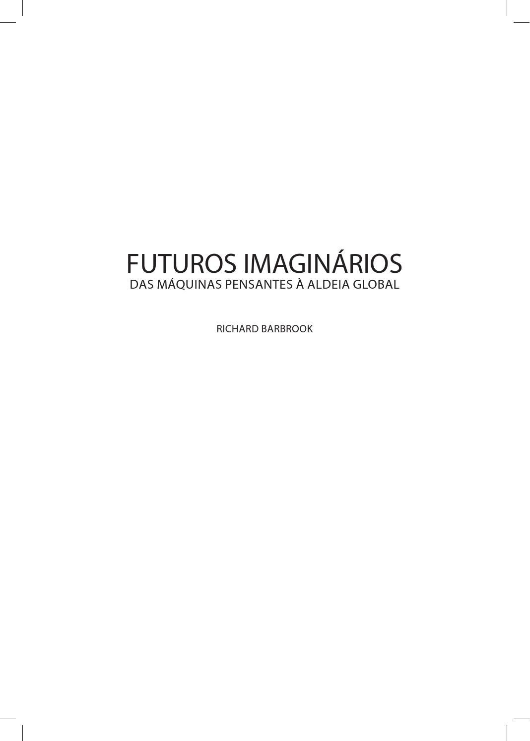 0599744216 Futuros Imaginarios - De máquinas pensantes à aldeia global by Claudio  Lente - issuu