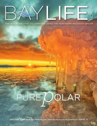 Baylife North Magazine Jan Feb 2014 By Baylife North