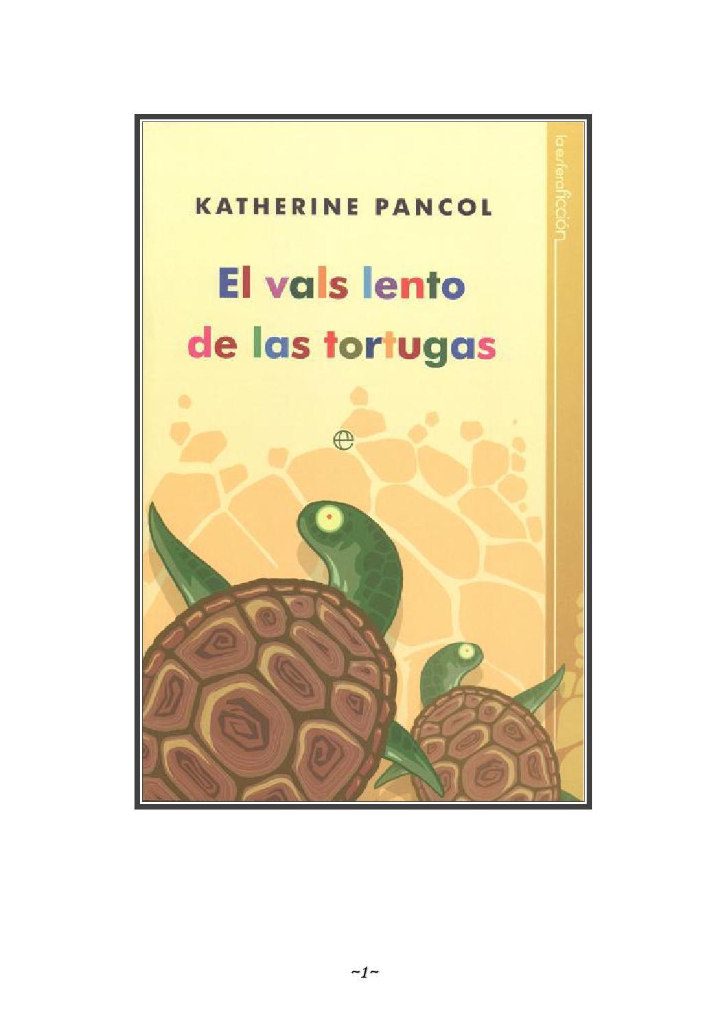 El vals lento de las tortugas katherine pancol by Cristiane Pereira da  Silva - issuu f8d1c6bac058