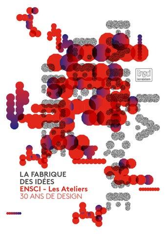 91f4df957119 La fabrique des idées - ENSCI-Les Ateliers - 30 ans de design by ...