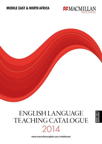 34dd4442229071 Macmillan Education 2014 Middle East and North Africa ELT Catalogue ...