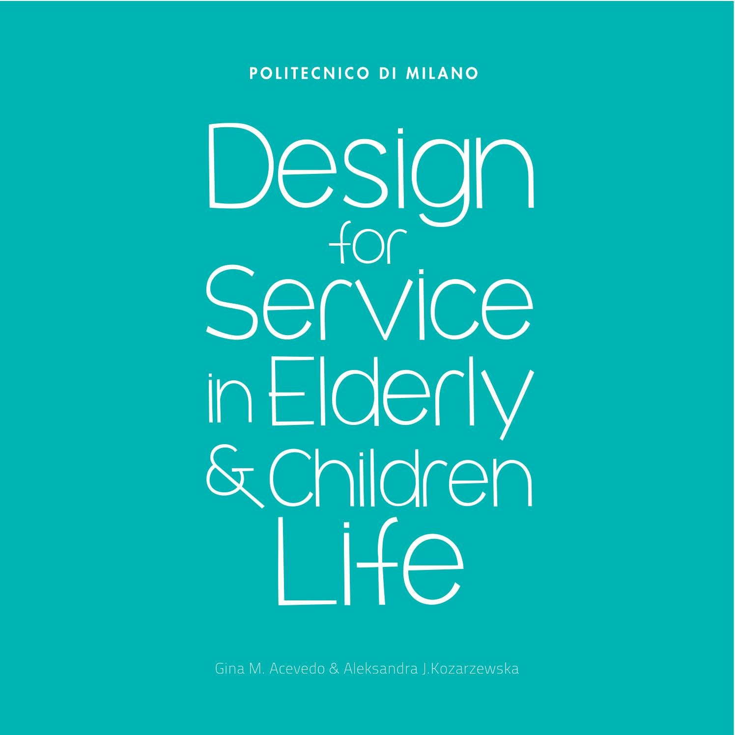 Design for Service in Elderly & Children Lives by Gina Acevedo - issuu