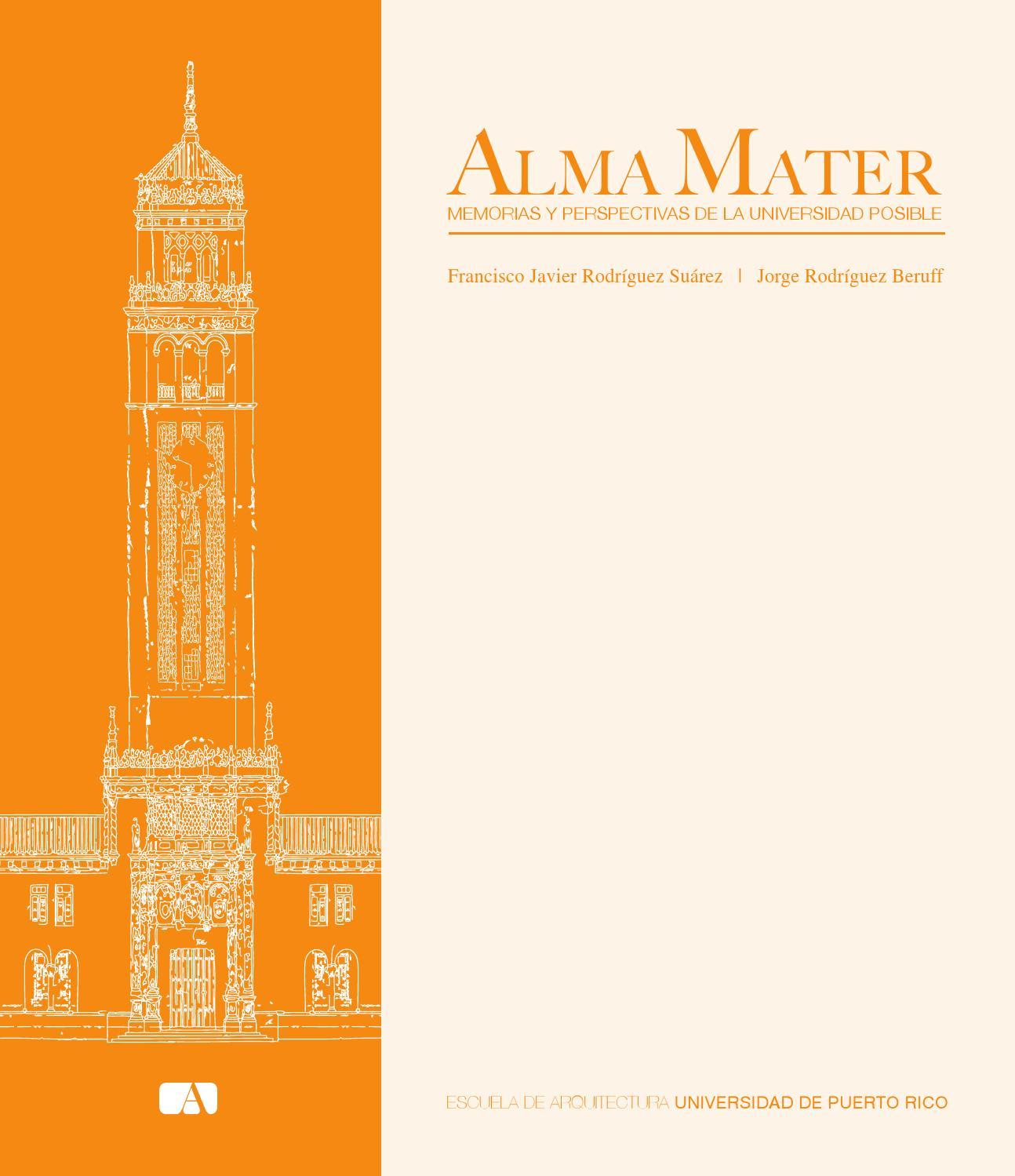 Alma Mater: Memorias y Perspectivas de la Universidad Posible by ...