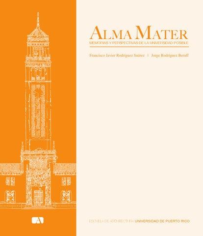 Alma Mater Memorias Y Perspectivas De La Universidad