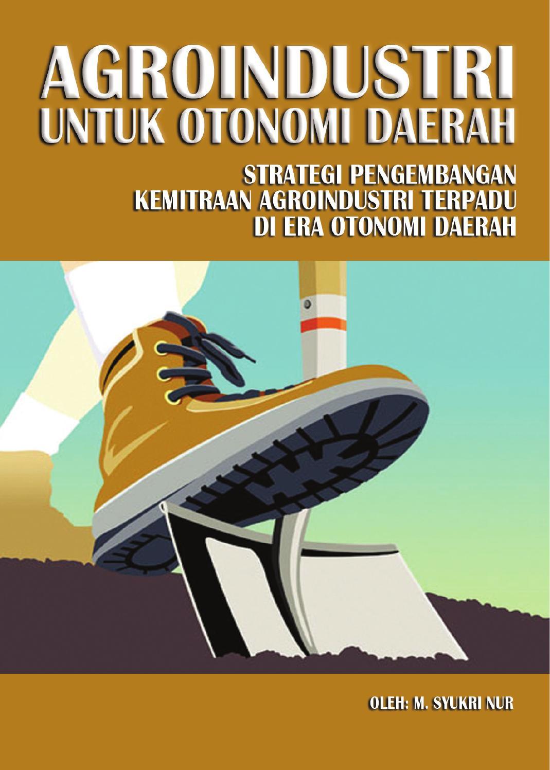 Agroindustri Untuk Otonomi Daerah By Syukri Muhammad Nur Issuu