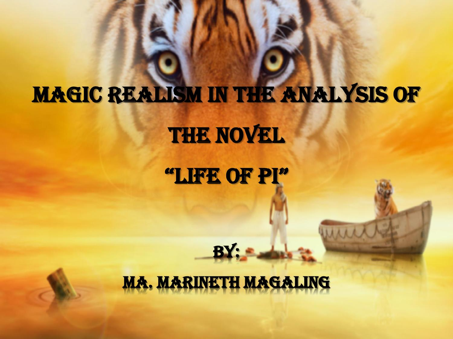 Magic realism in the analysis of the novel life of pi by for Life of pi character analysis