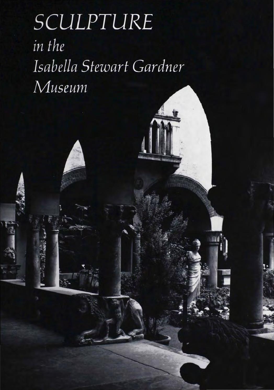 Sculpture In The Isabella Stewart Gardner Museum 1977 By Isabella Stewart Gardner Museum Issuu
