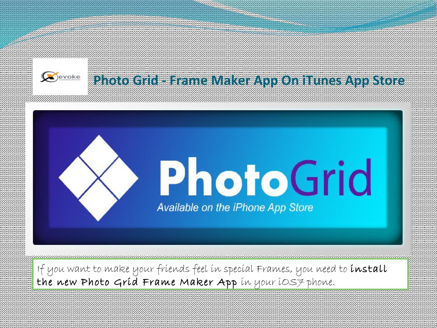 Photo grid frame maker by xevoke consulting services - issuu
