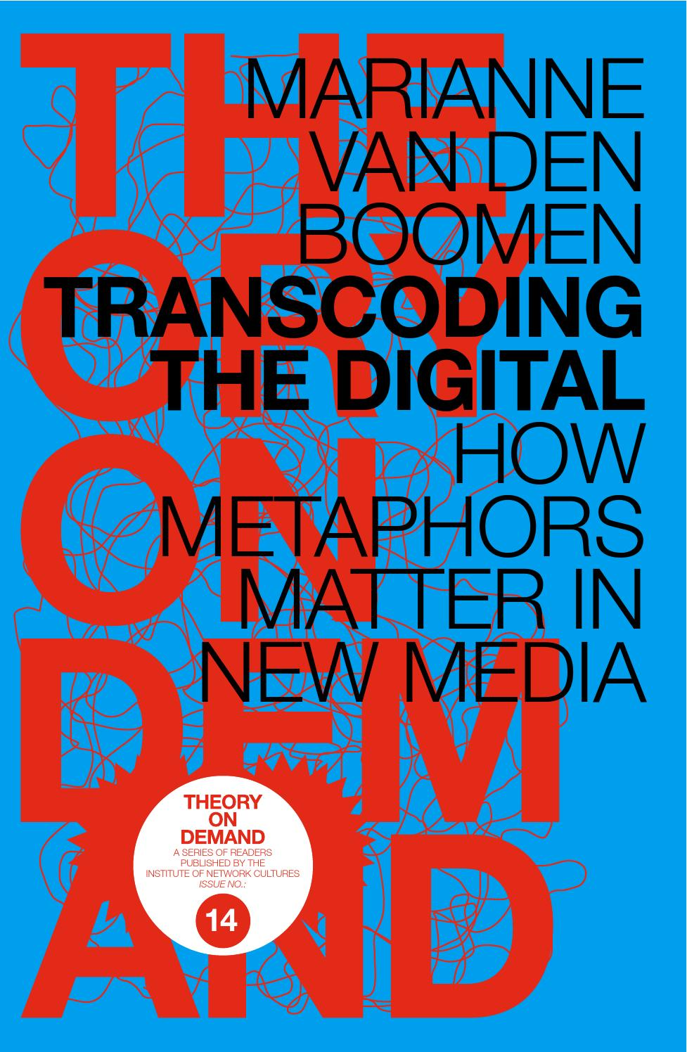 Transcoding The Digital How Metaphors Matter In New Media