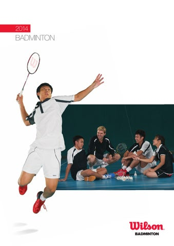 6c99ad25d2e4 2014 Wilson Badminton Catalogue by Wilson Sporting Goods Co. - issuu