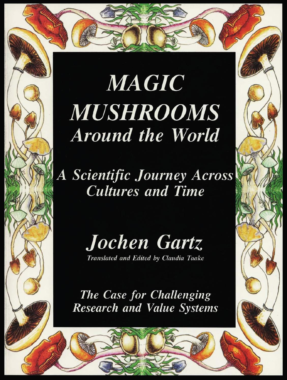 Magic mushrooms around the world, by jochen gartz by