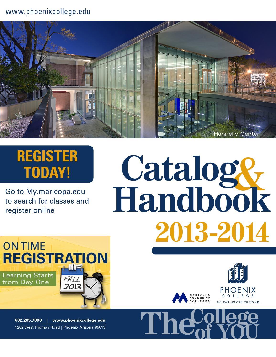 Phoenix College 2013-14 Catalog & Handbook