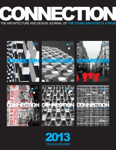 d7ef676f74ef 2013 CONNECTION YEAR IN REVIEW by Young Architects Forum - issuu