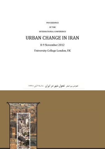 Proceedings Of The International Conference Urban Change In Iran November 2012 By Development Planning Unit Issuu