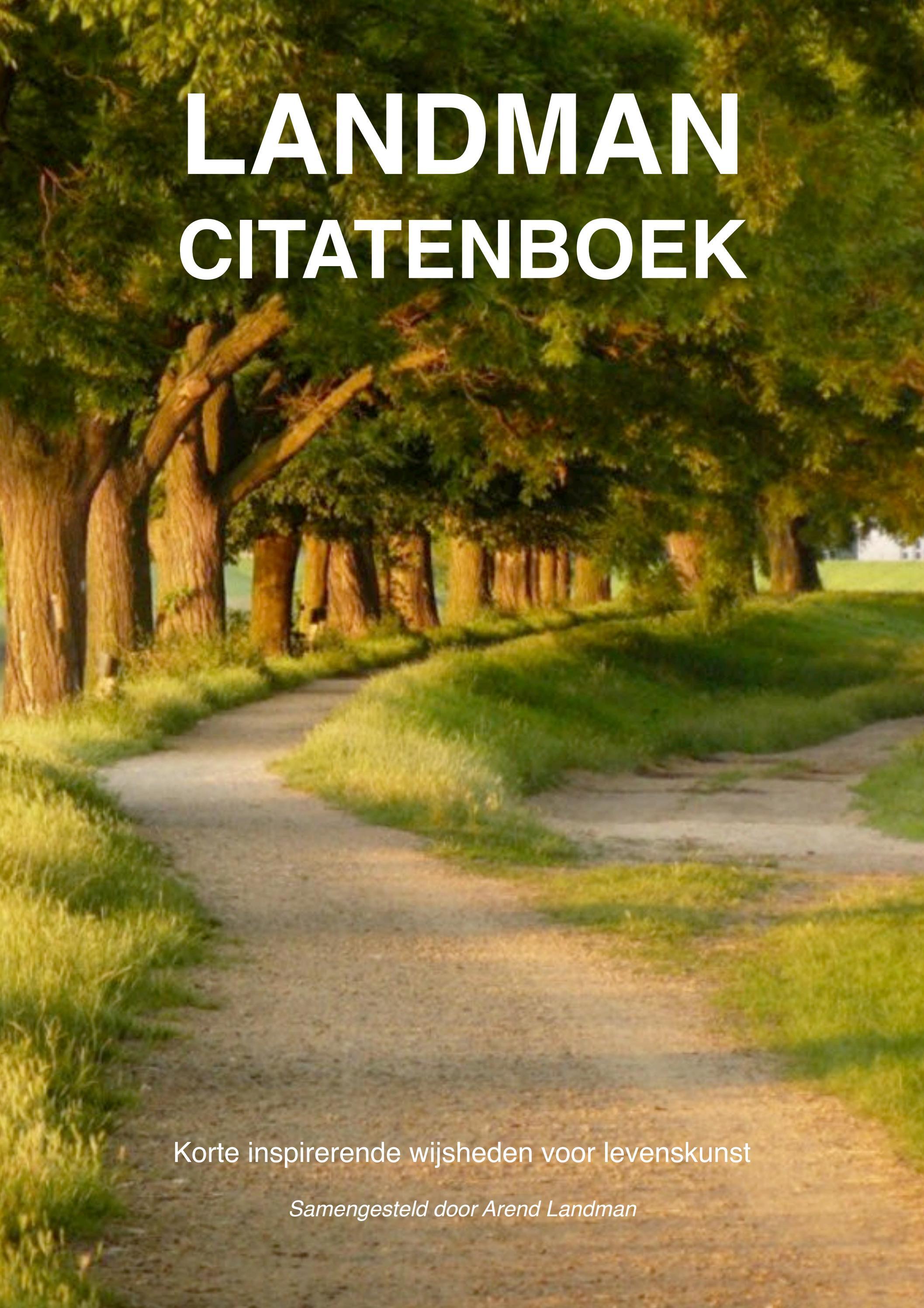 Arend Landman Citatenboek Korte Inspirerende Wijsheden Voor
