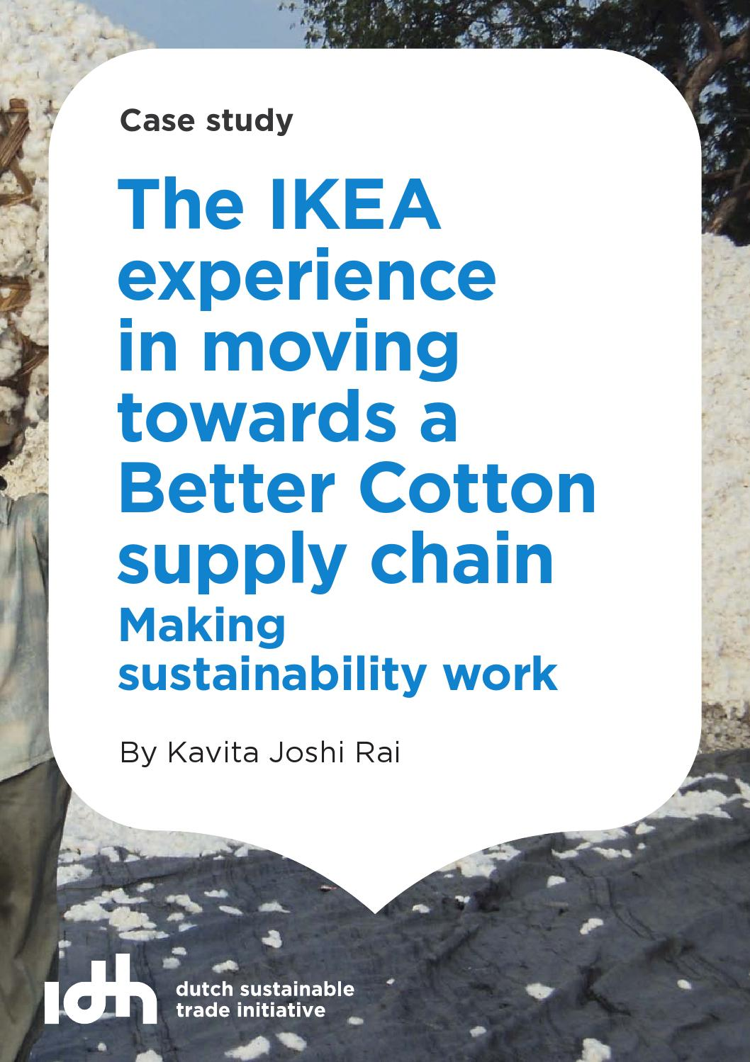 IDH COTTON: The IKEA experience of Better Cotton by IDH, The