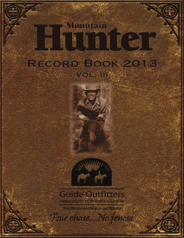 Mountin Hunter Record Book 2013 by Guide Outfitters of BC