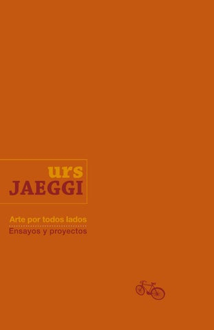 e17ff550fb Arte por todos lados - Urs Jaeggi by Departamento Editorial de la ...